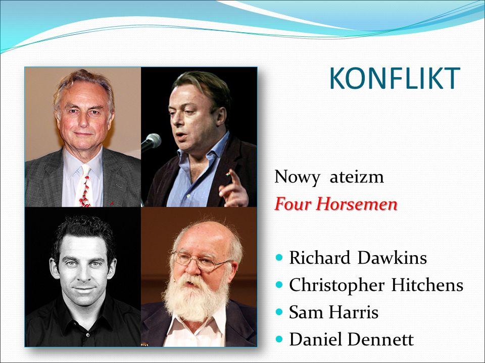 KONFLIKT Nowy ateizm Four Horsemen Richard Dawkins Christopher Hitchens Sam Harris Daniel Dennett