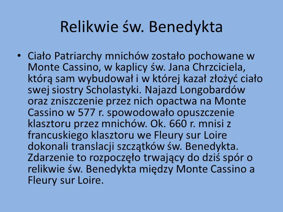 Relikwie św. Benedykta Ciało Patriarchy mnichów zostało pochowane w Monte Cassino, w kaplicy św.