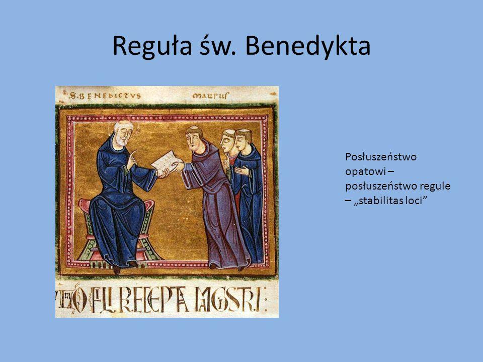 """Reguła św. Benedykta Posłuszeństwo opatowi – posłuszeństwo regule – """"stabilitas loci"""