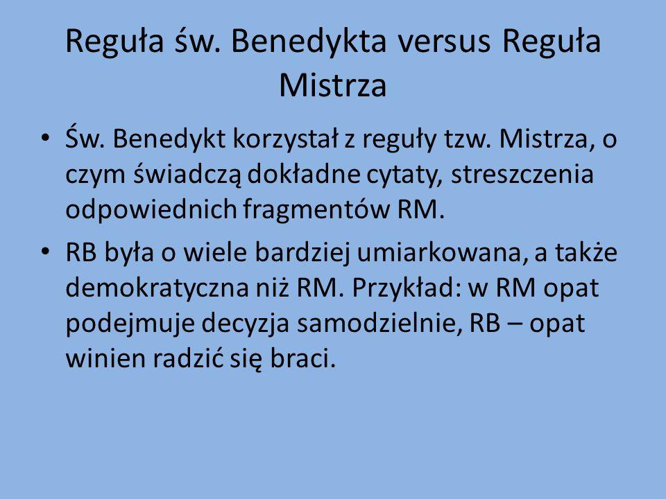 Reguła św. Benedykta versus Reguła Mistrza Św. Benedykt korzystał z reguły tzw.