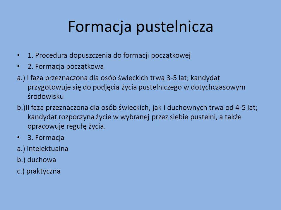 Formacja pustelnicza 1. Procedura dopuszczenia do formacji początkowej 2.