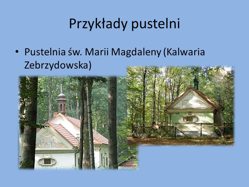 Przykłady pustelni Pustelnia św. Marii Magdaleny (Kalwaria Zebrzydowska)
