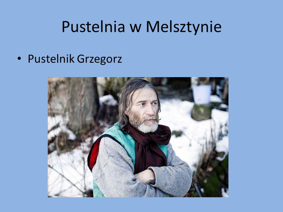Pustelnia w Melsztynie Pustelnik Grzegorz