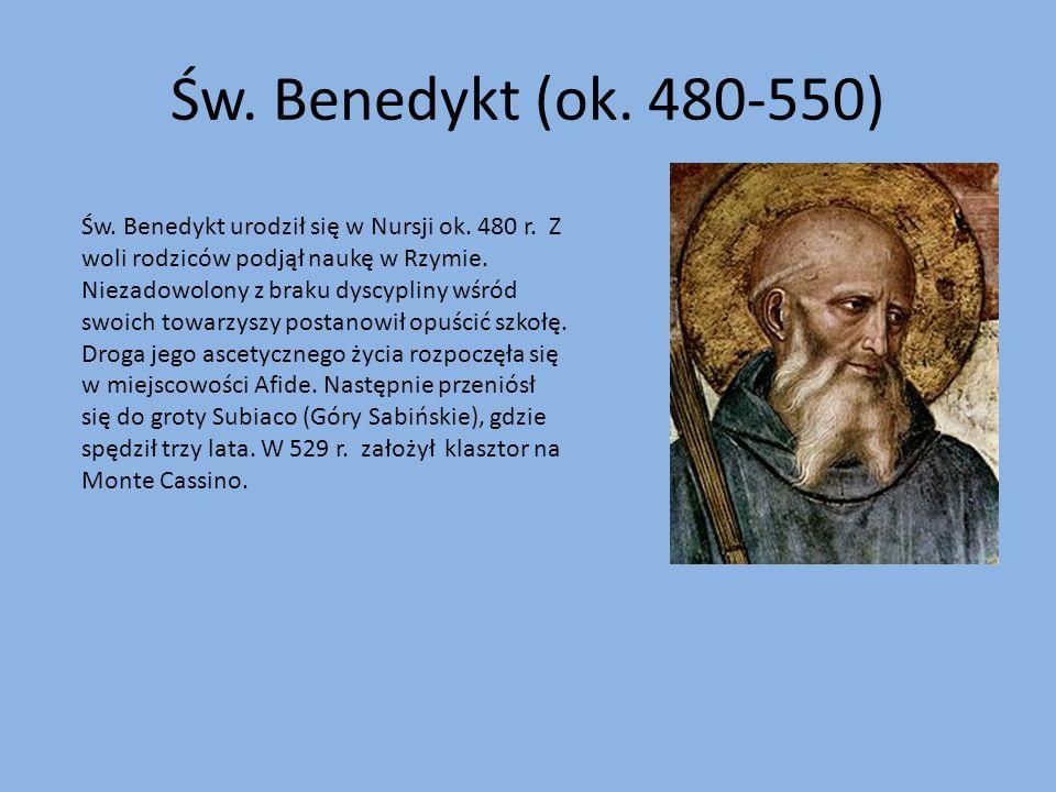 Św. Benedykt (ok. 480-550) Św. Benedykt urodził się w Nursji ok.