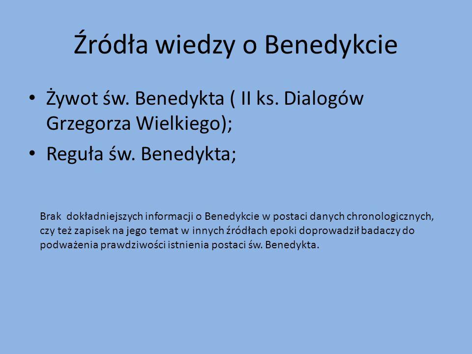 Źródła wiedzy o Benedykcie Żywot św. Benedykta ( II ks.