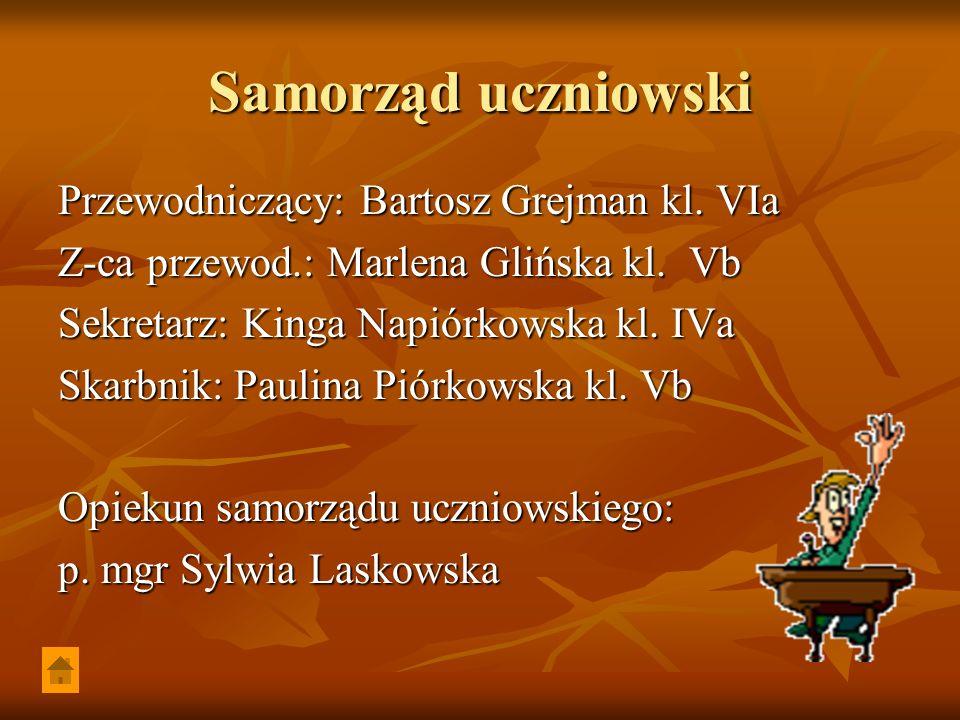 Samorząd uczniowski Przewodniczący: Bartosz Grejman kl.