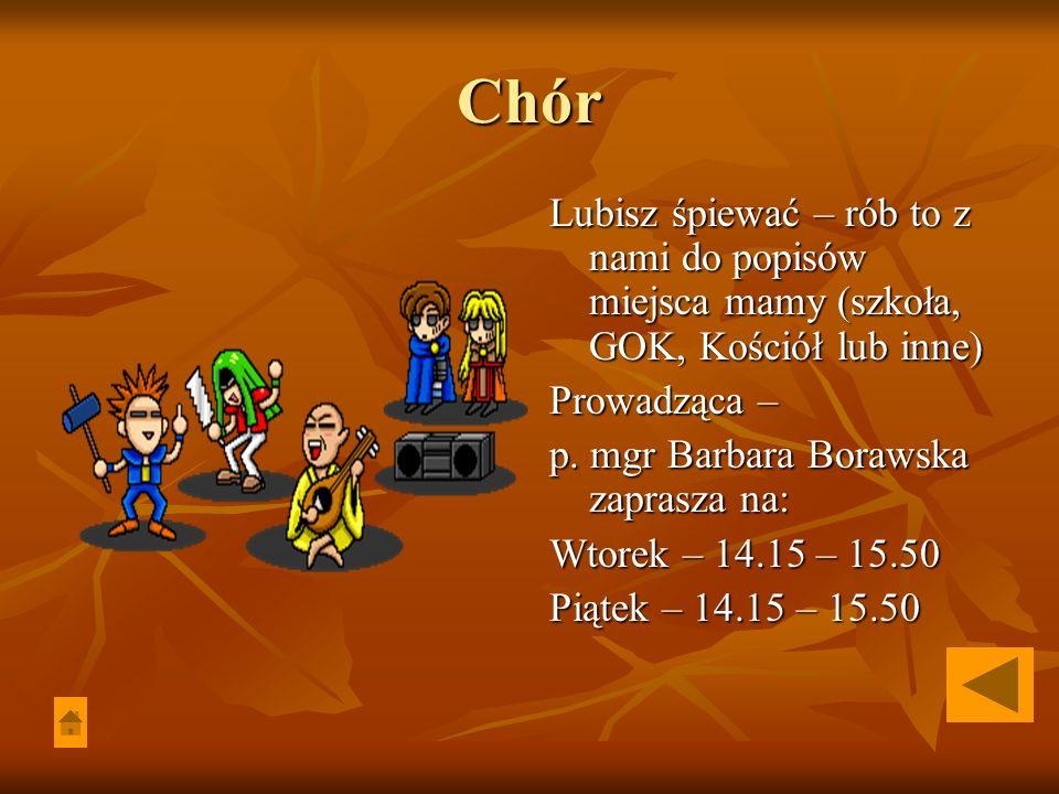 Chór Lubisz śpiewać – rób to z nami do popisów miejsca mamy (szkoła, GOK, Kościół lub inne) Prowadząca – p.