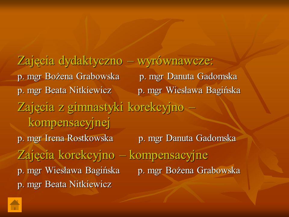 Zajęcia dydaktyczno – wyrównawcze: p. mgr Bożena Grabowska p.