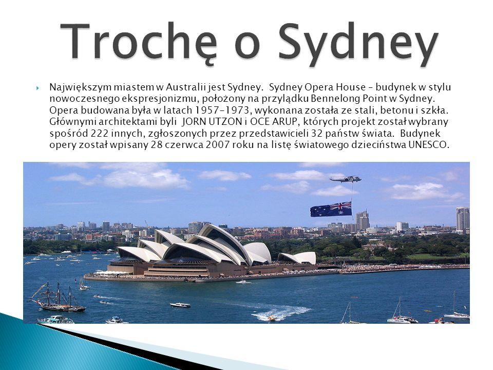  Największym miastem w Australii jest Sydney. Sydney Opera House – budynek w stylu nowoczesnego ekspresjonizmu, położony na przylądku Bennelong Point
