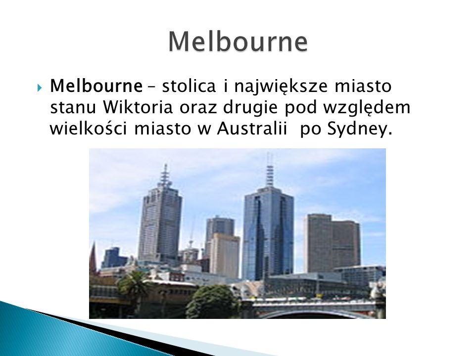  Melbourne – stolica i największe miasto stanu Wiktoria oraz drugie pod względem wielkości miasto w Australii po Sydney.