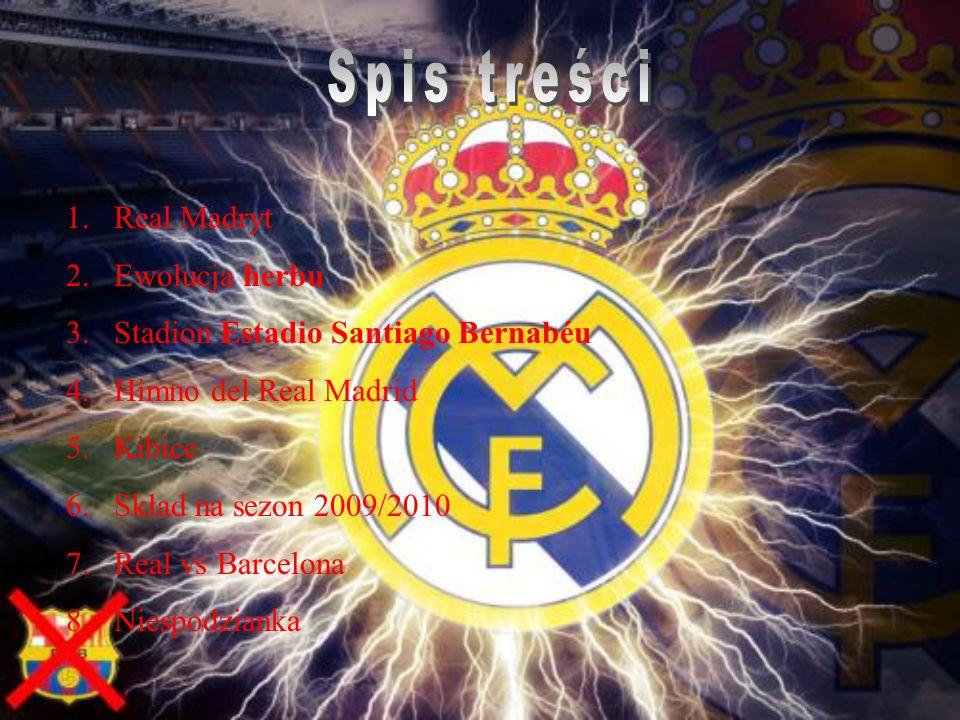 1.Real Madryt 2.Ewolucja herbu 3.Stadion Estadio Santiago Bernabéu 4.Himno del Real Madrid 5.Kibice 6.Skład na sezon 2009/2010 7.Real vs Barcelona 8.N