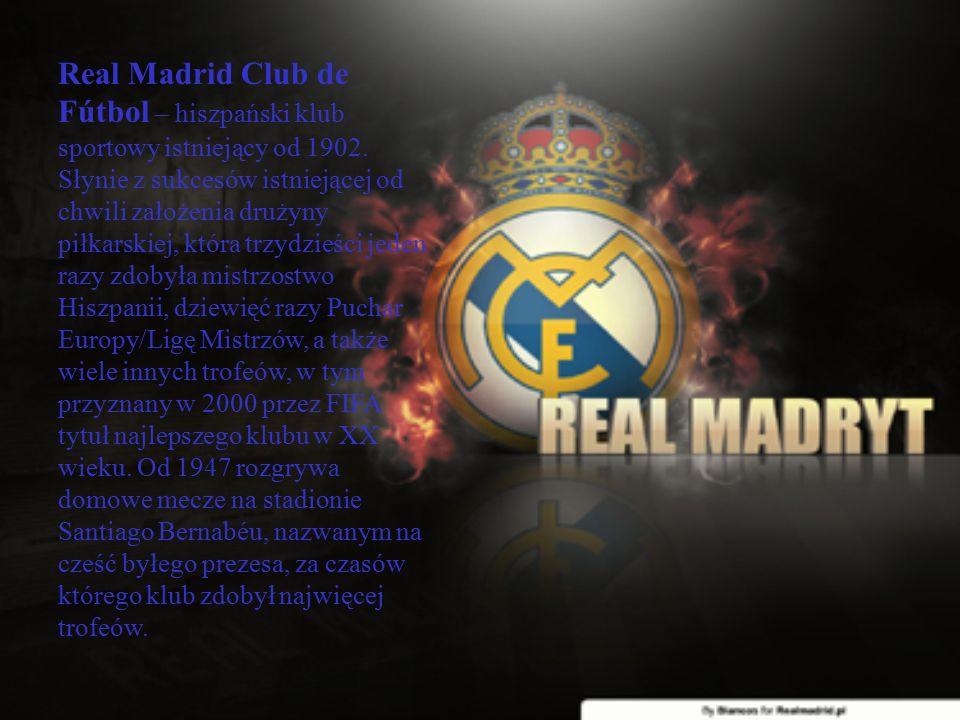 Real Madrid Club de Fútbol – hiszpański klub sportowy istniejący od 1902. Słynie z sukcesów istniejącej od chwili założenia drużyny piłkarskiej, która