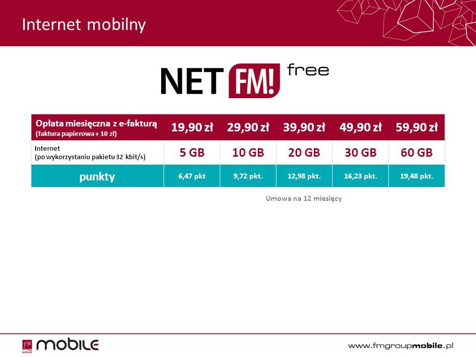 Internet mobilny Opłata miesięczna z e-fakturą (faktura papierowa + 10 zł) 19,90 zł29,90 zł39,90 zł49,90 zł59,90 zł Internet (po wykorzystaniu pakietu 32 kbit/s) 5 GB10 GB20 GB30 GB60 GB punkty 6,47 pkt9,72 pkt.12,98 pkt.16,23 pkt.19,48 pkt.