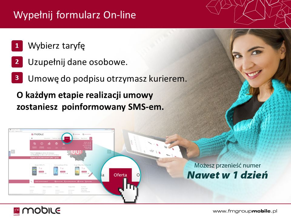 Wypełnij formularz On-line 1.Wybierz taryfę 2.Uzupełnij dane osobowe.