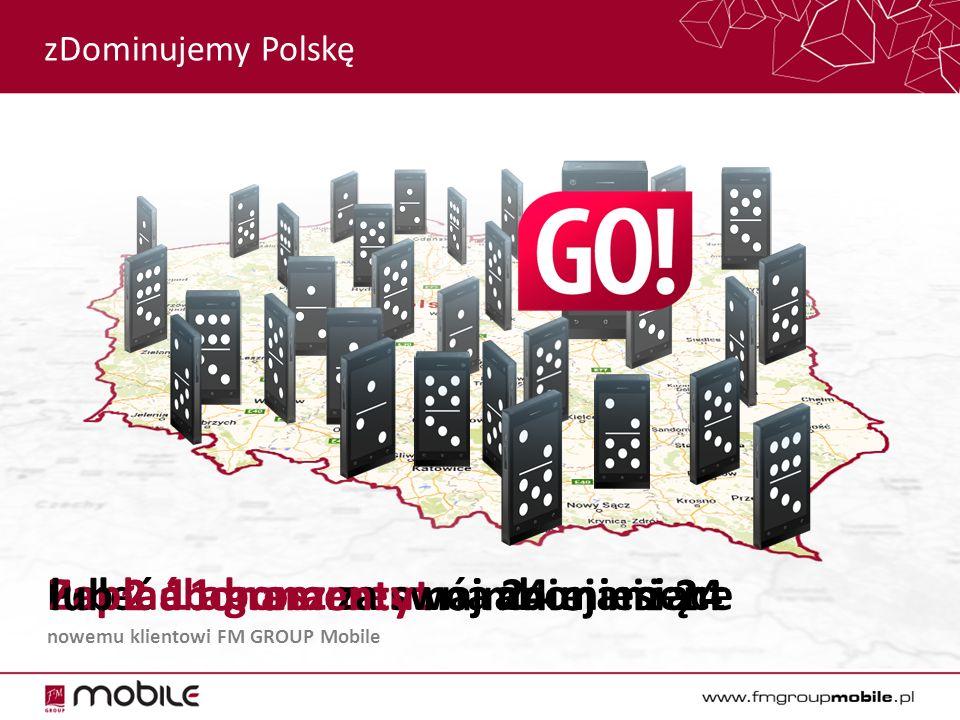 Poleć 1 abonament na 24 miesiąceZapłać 1 grosz za swój abonament lub 2 abonamenty na mniej niż 24 nowemu klientowi FM GROUP Mobile zDominujemy Polskę