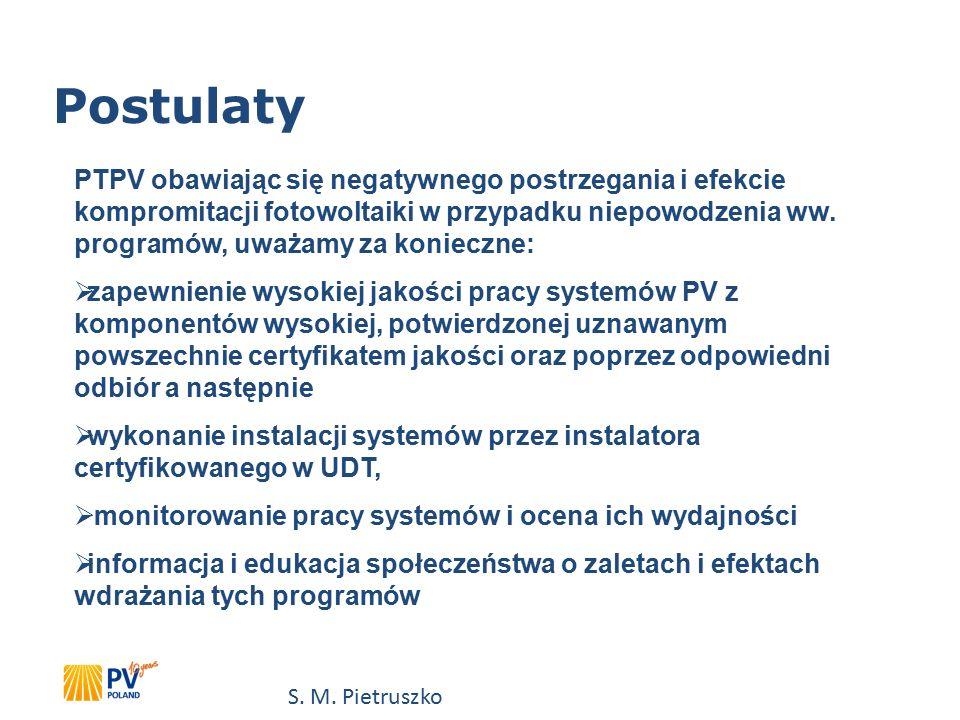 Postulaty S. M. Pietruszko PTPV obawiając się negatywnego postrzegania i efekcie kompromitacji fotowoltaiki w przypadku niepowodzenia ww. programów, u