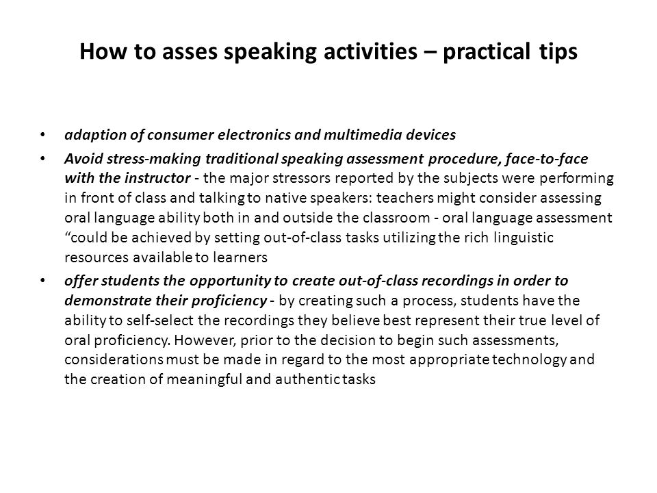 How to asses speaking activities – practical tips adaption of consumer electronics and multimedia devices Avoid stress-making traditional speaking ass