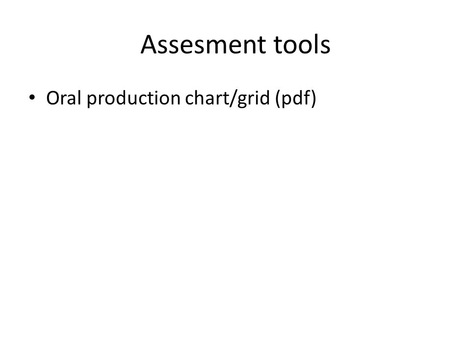Assesment tools Oral production chart/grid (pdf)