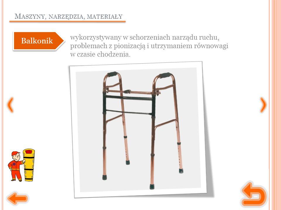 M ASZYNY, NARZĘDZIA, MATERIAŁY wykorzystywany w schorzeniach narządu ruchu, problemach z pionizacją i utrzymaniem równowagi w czasie chodzenia. Balkon