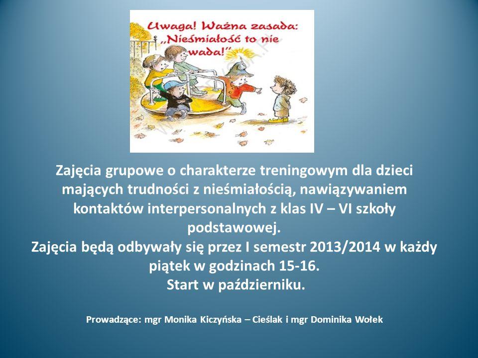 Zajęcia grupowe o charakterze treningowym dla dzieci mających trudności z nieśmiałością, nawiązywaniem kontaktów interpersonalnych z klas IV – VI szko