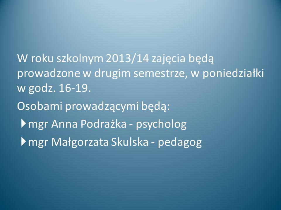 W roku szkolnym 2013/14 zajęcia będą prowadzone w drugim semestrze, w poniedziałki w godz. 16-19. Osobami prowadzącymi będą:  mgr Anna Podrażka - psy