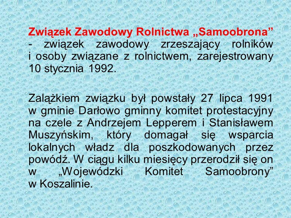 """Związek Zawodowy Rolnictwa """"Samoobrona - związek zawodowy zrzeszający rolników i osoby związane z rolnictwem, zarejestrowany 10 stycznia 1992."""
