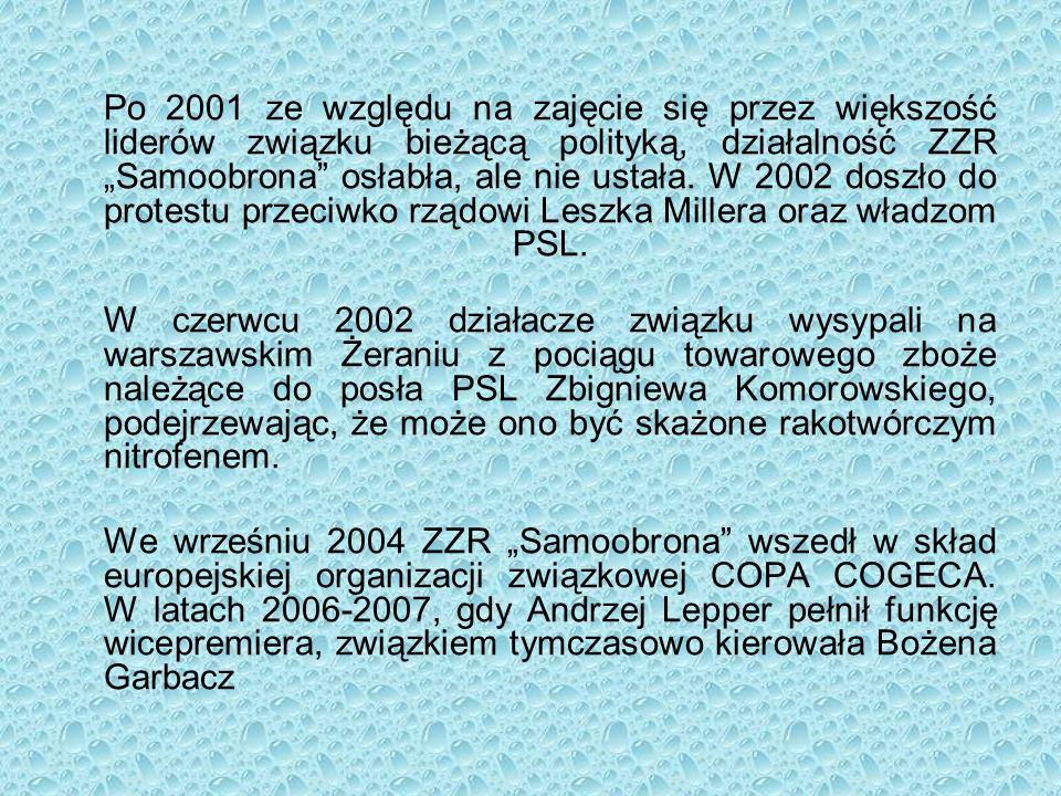 """Po 2001 ze względu na zajęcie się przez większość liderów związku bieżącą polityką, działalność ZZR """"Samoobrona"""" osłabła, ale nie ustała. W 2002 doszł"""