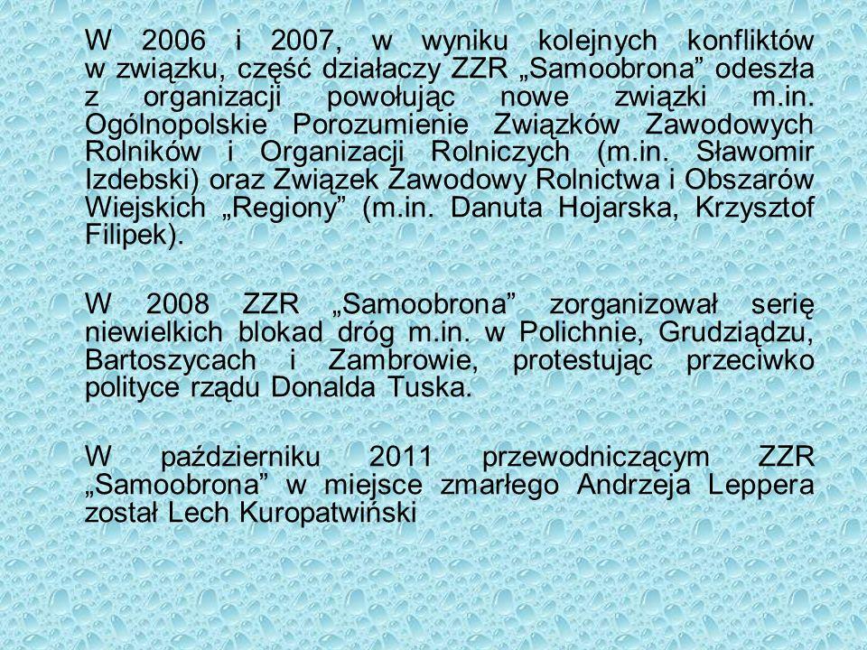 """W 2006 i 2007, w wyniku kolejnych konfliktów w związku, część działaczy ZZR """"Samoobrona"""" odeszła z organizacji powołując nowe związki m.in. Ogólnopols"""