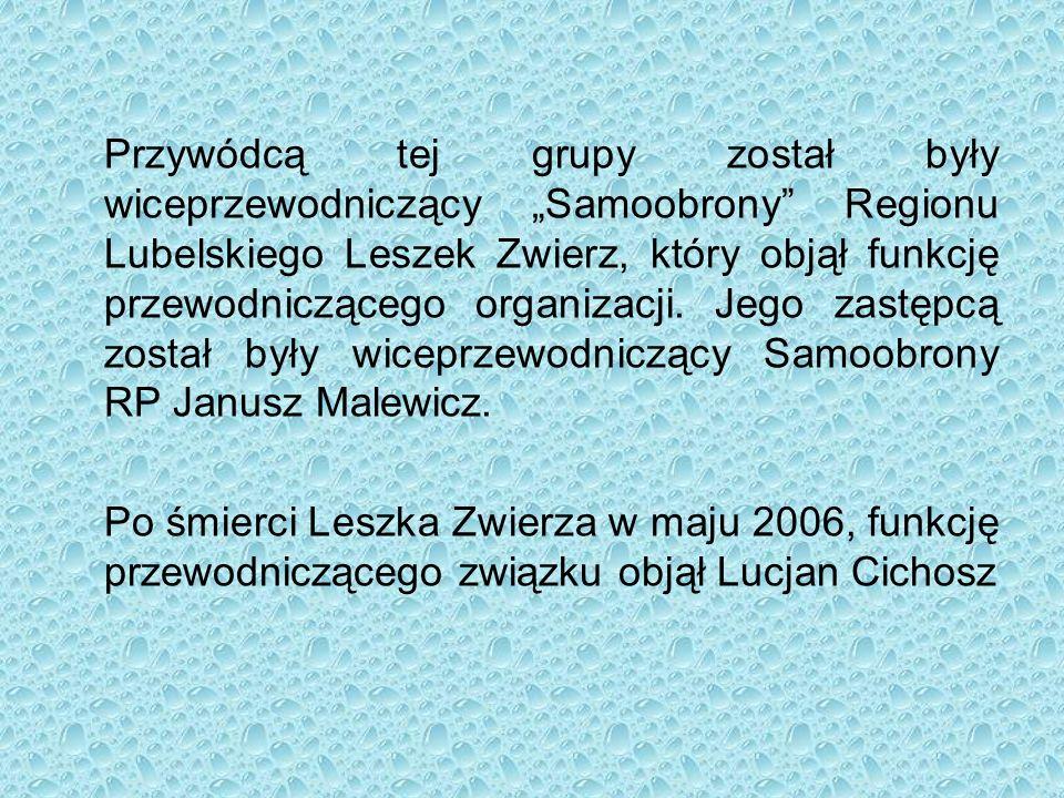 """Przywódcą tej grupy został były wiceprzewodniczący """"Samoobrony"""" Regionu Lubelskiego Leszek Zwierz, który objął funkcję przewodniczącego organizacji. J"""