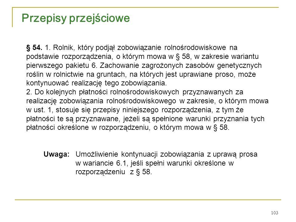 103 Przepisy przejściowe § 54. 1.