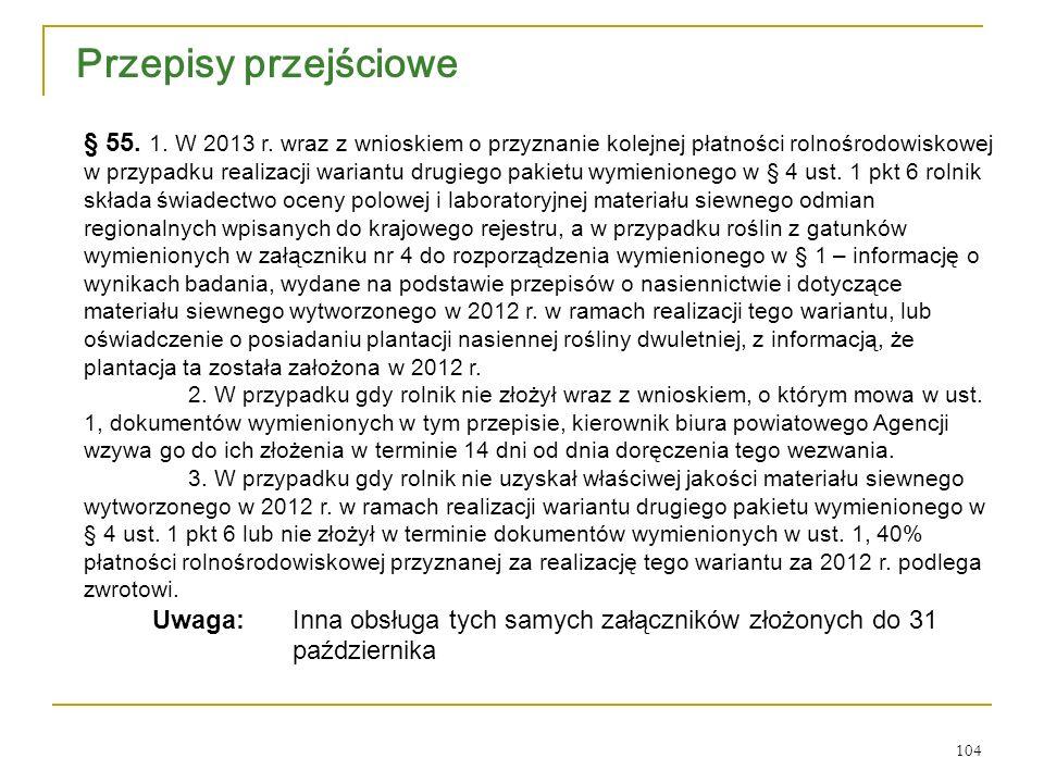 104 Przepisy przejściowe § 55. 1. W 2013 r.