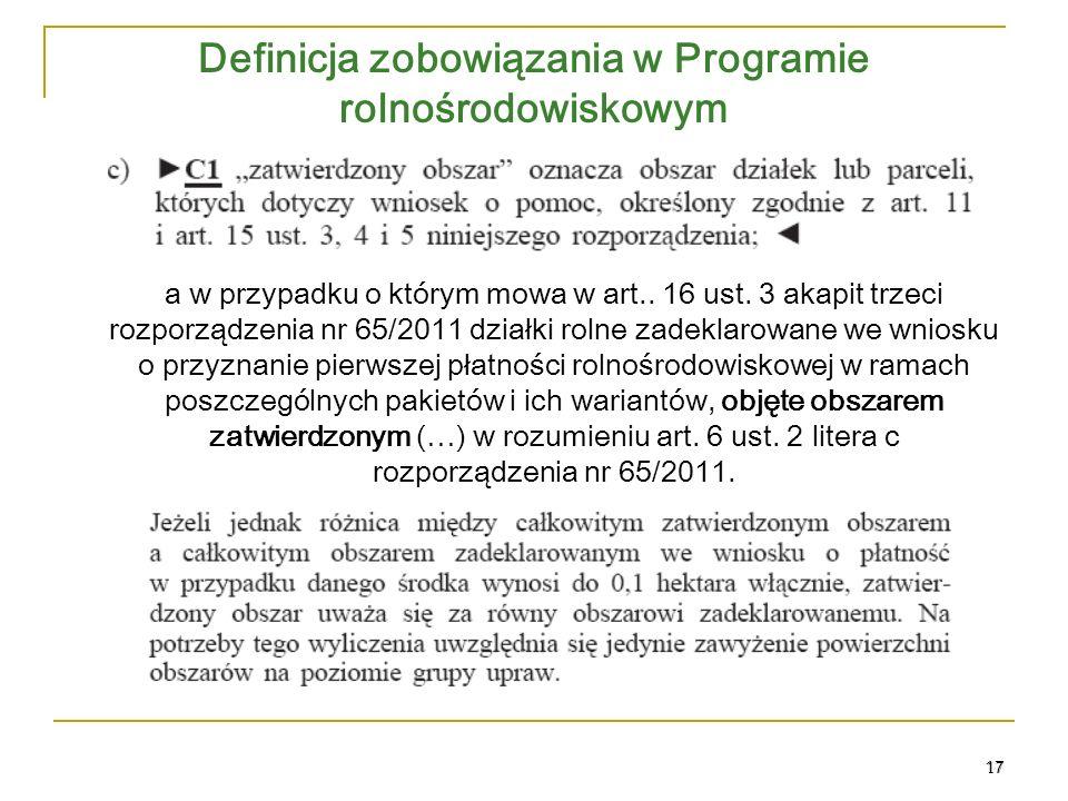 17 Definicja zobowiązania w Programie rolnośrodowiskowym a w przypadku o którym mowa w art..