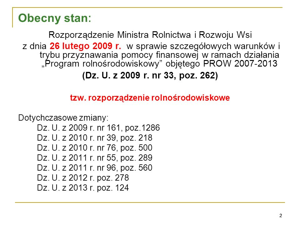 Planowane zmiany Nowe rozporządzenie rolnośrodowiskowe od dnia 15 marca 2013 roku (Dz.
