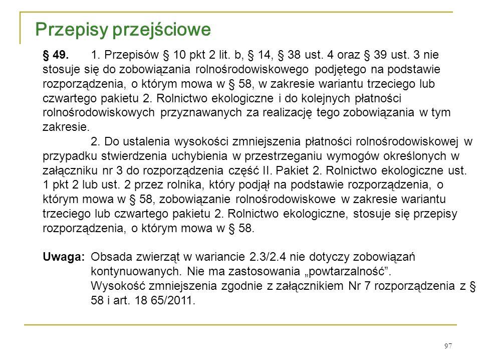 97 Przepisy przejściowe § 49. 1. Przepisów § 10 pkt 2 lit.