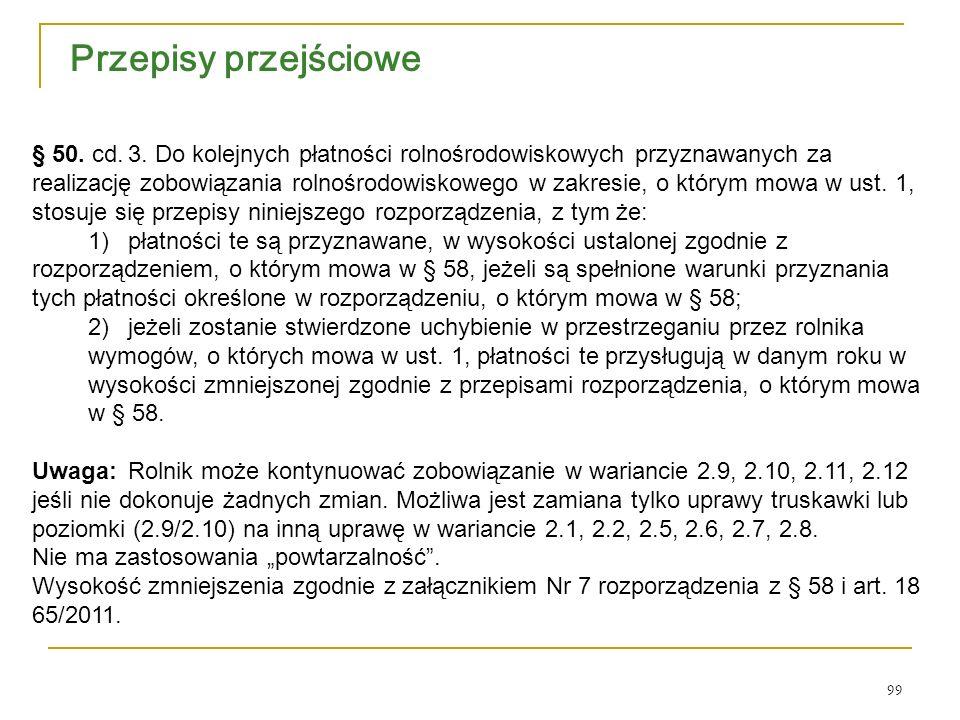 99 Przepisy przejściowe § 50. cd.3.