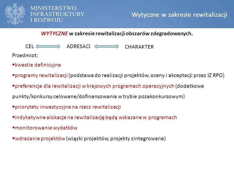 Wytyczne w zakresie rewitalizacji Przedmiot:  kwestie definicyjne  programy rewitalizacji (podstawa do realizacji projektów, oceny i akceptacji prze