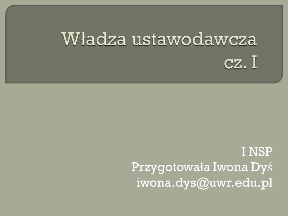 I NSP Przygotowa ł a Iwona Dy ś iwona.dys@uwr.edu.pl
