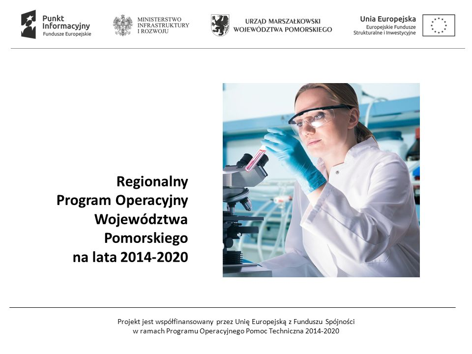 Projekt jest współfinansowany przez Unię Europejską z Funduszu Spójności w ramach Programu Operacyjnego Pomoc Techniczna 2014-2020 Regionalny Program Operacyjny Województwa Pomorskiego na lata 2014-2020