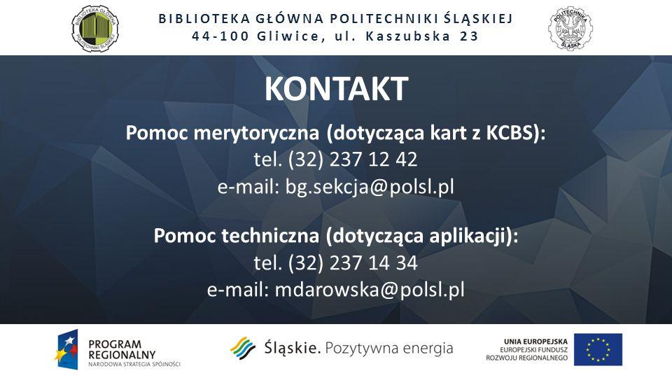 BIBLIOTEKA GŁÓWNA POLITECHNIKI ŚLĄSKIEJ 44-100 Gliwice, ul. Kaszubska 23 Pomoc merytoryczna (dotycząca kart z KCBS): tel. (32) 237 12 42 e-mail: bg.se