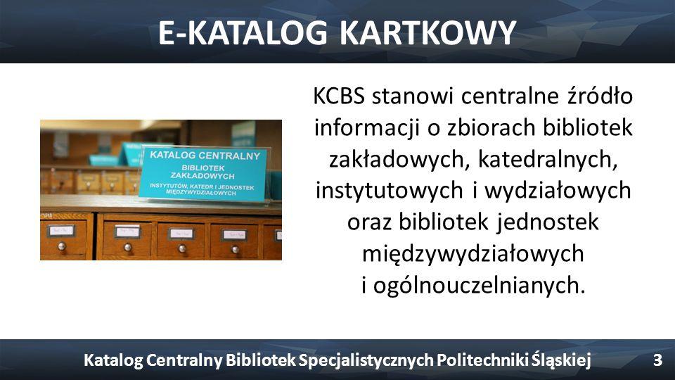 E-KATALOG KARTKOWY KCBS stanowi centralne źródło informacji o zbiorach bibliotek zakładowych, katedralnych, instytutowych i wydziałowych oraz bibliotek jednostek międzywydziałowych i ogólnouczelnianych.