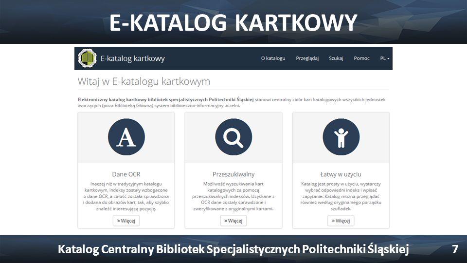 E-KATALOG KARTKOWY Katalog Centralny Bibliotek Specjalistycznych Politechniki Śląskiej7
