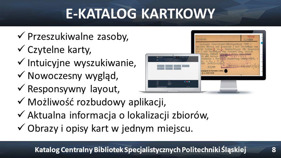 E-KATALOG KARTKOWY Katalog Centralny Bibliotek Specjalistycznych Politechniki Śląskiej9