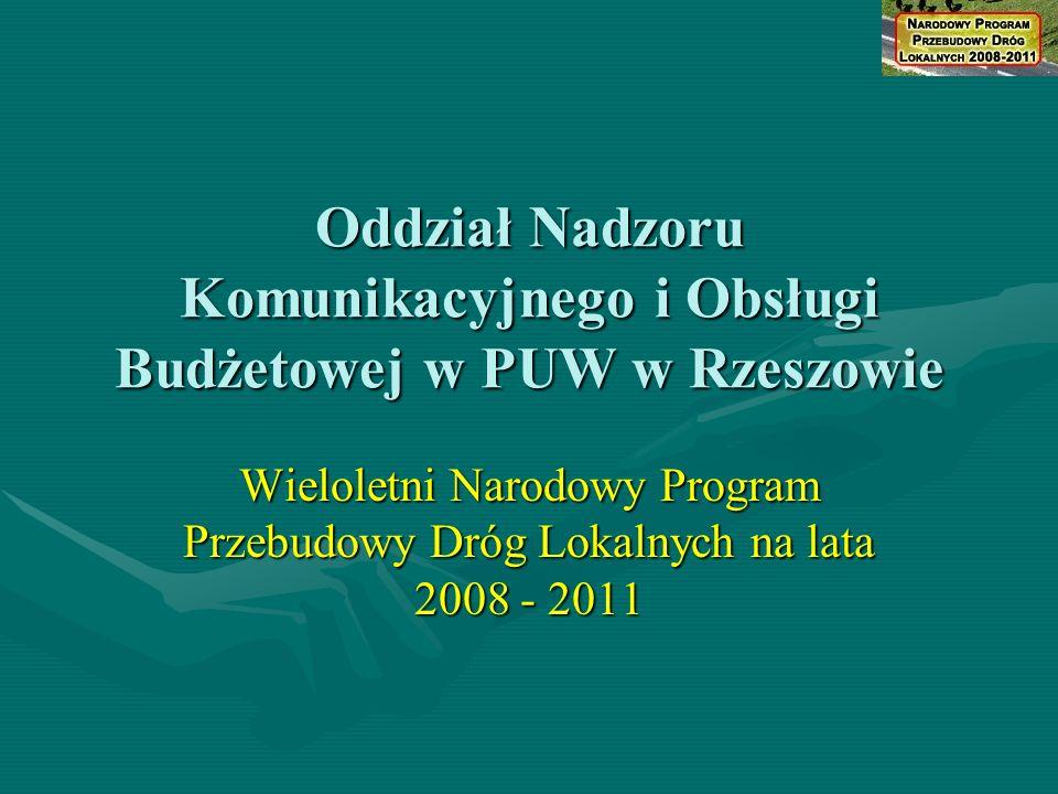 Oddział Nadzoru Komunikacyjnego i Obsługi Budżetowej w PUW w Rzeszowie Wieloletni Narodowy Program Przebudowy Dróg Lokalnych na lata 2008 - 2011