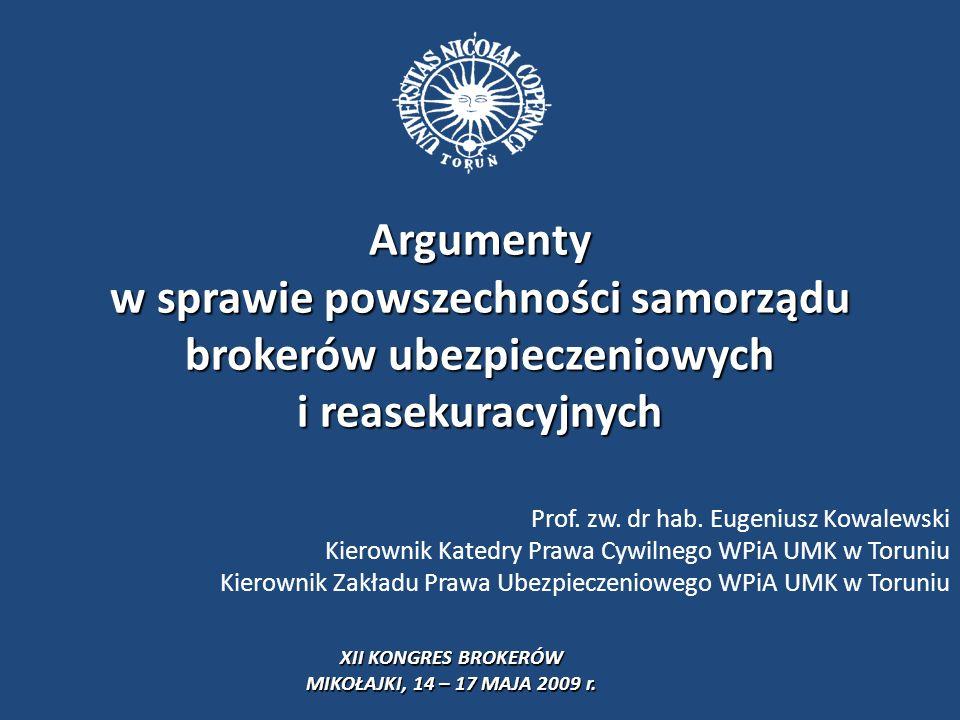 """Argument 1 - BRAK USTAWOWEJ REGULACJI """"SAMORZĄDNOŚCI BROKERSKIEJ Regulacje prawnoubezpieczeniowe (w szczególności ustawa z 22 maja 2003 r."""