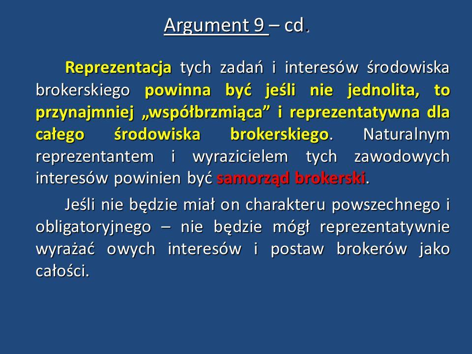 """Argument 9 – cd. Reprezentacja tych zadań i interesów środowiska brokerskiego powinna być jeśli nie jednolita, to przynajmniej """"współbrzmiąca"""" i repre"""