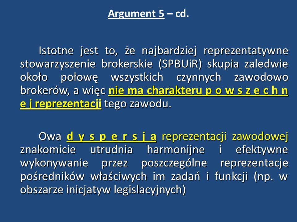 Argument 5 – cd. Istotne jest to, że najbardziej reprezentatywne stowarzyszenie brokerskie (SPBUiR) skupia zaledwie około połowę wszystkich czynnych z