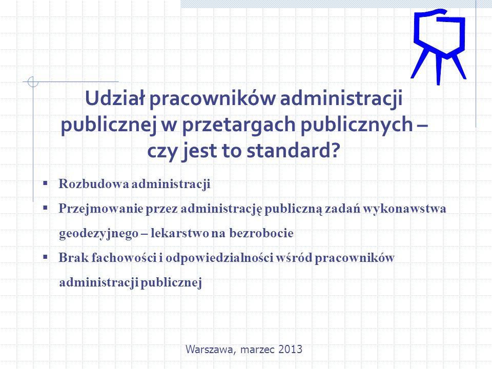 Udział pracowników administracji publicznej w przetargach publicznych – czy jest to standard?  Rozbudowa administracji  Przejmowanie przez administr