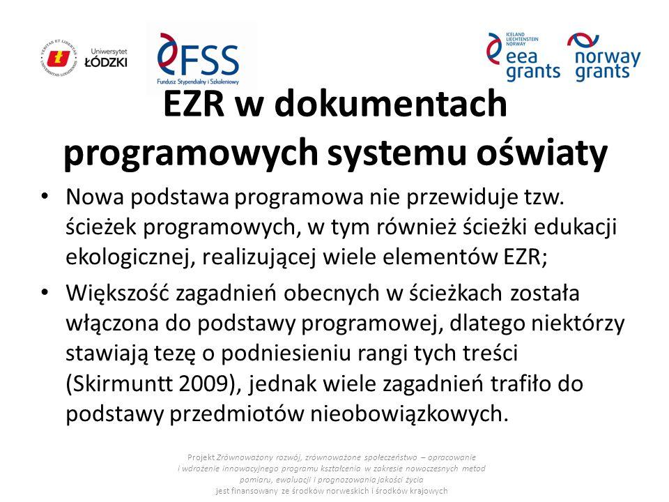EZR w dokumentach programowych systemu oświaty Nowa podstawa programowa nie przewiduje tzw. ścieżek programowych, w tym również ścieżki edukacji ekolo