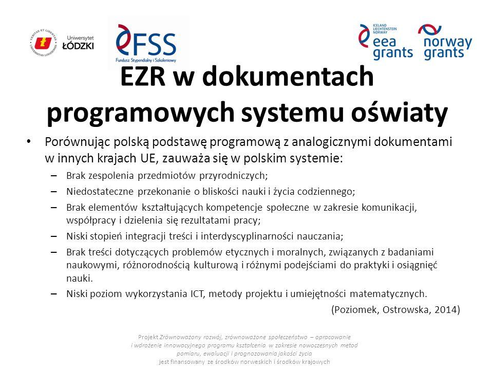 EZR w dokumentach programowych systemu oświaty Porównując polską podstawę programową z analogicznymi dokumentami w innych krajach UE, zauważa się w po