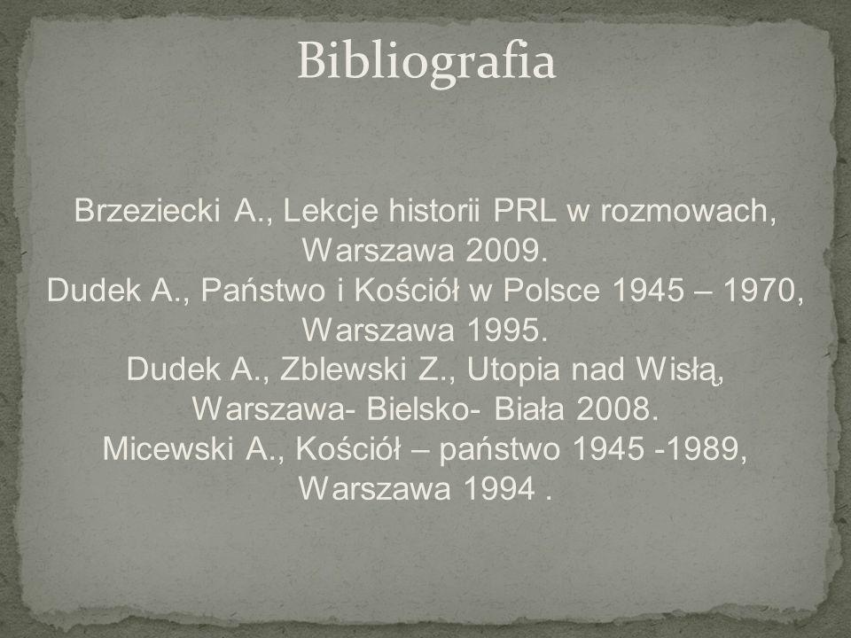Bibliografia Brzeziecki A., Lekcje historii PRL w rozmowach, Warszawa 2009.